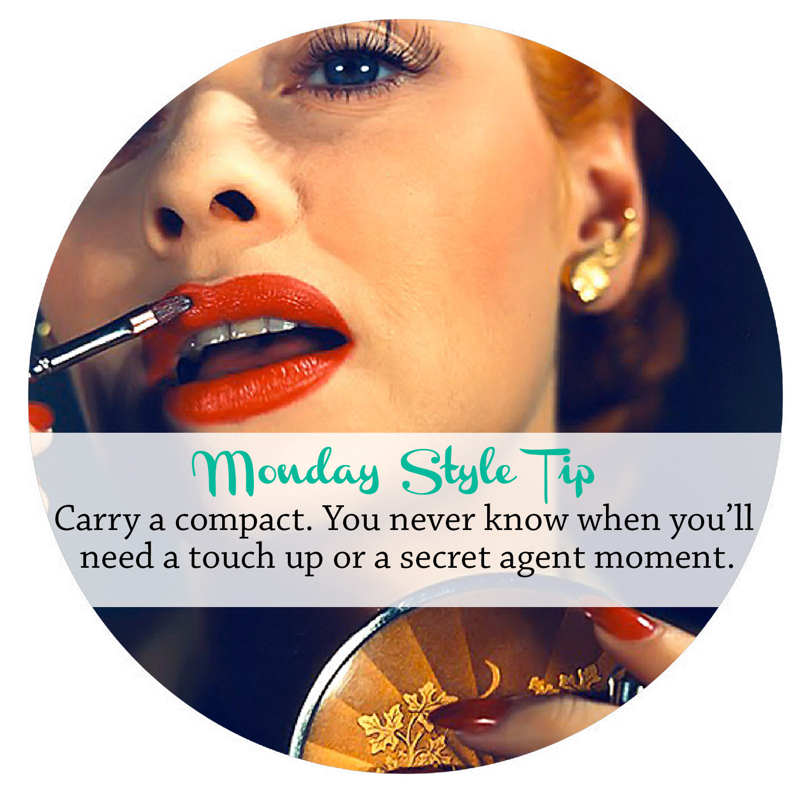 inspiration, Monday style tip, fashion, tip, advice, style, style file, beckon couture, clothing, vintage, pinup, help,red lips, lipstick, compact, mirror