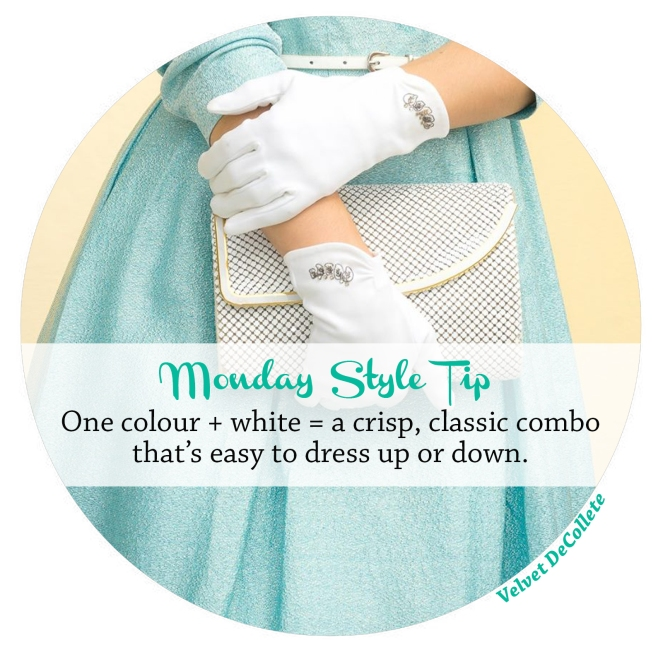 one colour plus white is crisp and fresh | Monday Style tip